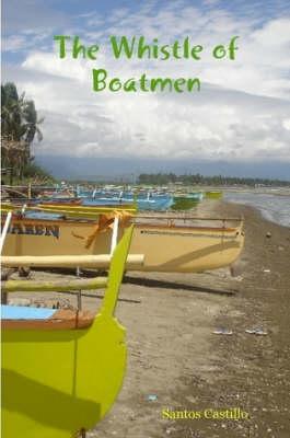 The Whistle of Boatmen by Santos Castillo