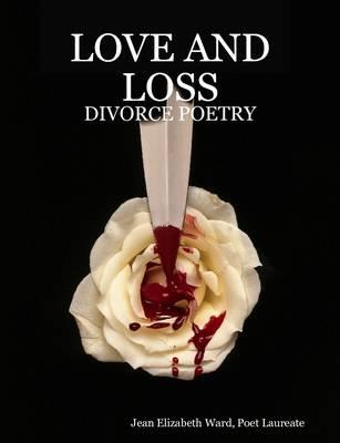 Love and Loss Divorce Poetry by Jean Elizabeth Ward
