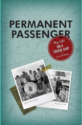Permanent Passenger My Life on a Cruise Ship by Micha Berman