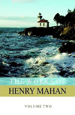The Works of Henry Mahan Volume 2 by Henry Mahan