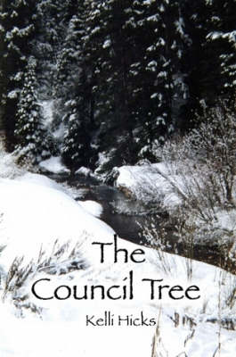 The Council Tree by Kelli Hicks