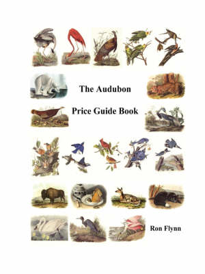 The Audubon Price Guide Book by Ron Flynn