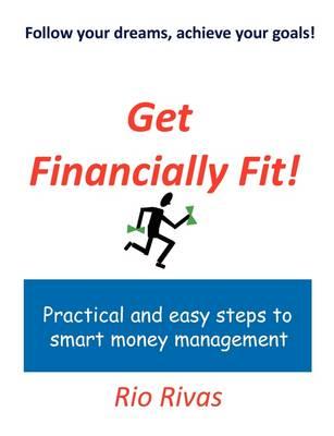 Get Financially Fit! by Rio Rivas