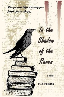 In the Shadow of the Raven by P. J. Parsons