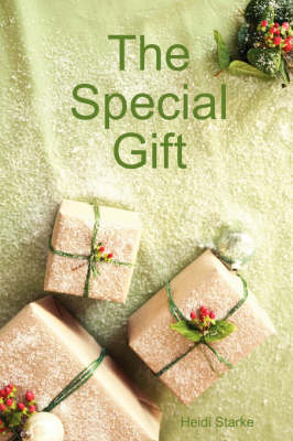 The Special Gift by Heidi Starke