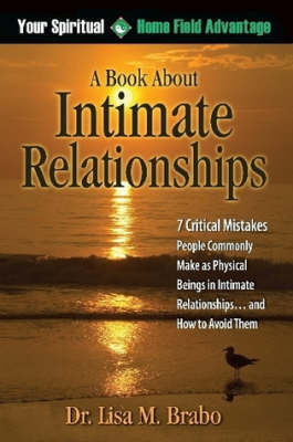 Your Spiritual Home Field Advantage: A Book About Intimate Relationships by Lisa Brabo