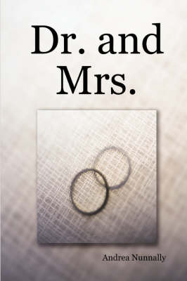 Dr. and Mrs. by Andrea Nunnally