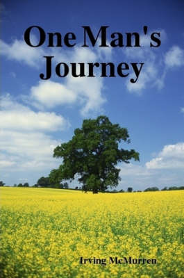 One Man's Journey by Irving McMurren