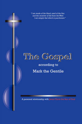 The Gospel According to Mark the Gentile by Mark The Gentile