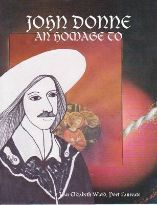 John Donne An Homage to by Jean Elizabeth Ward