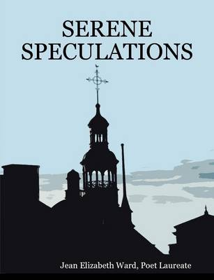 Serene Speculations by Jean Elizabeth Ward