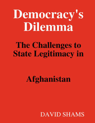 Democracy's Dilemma by David Shams