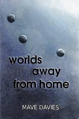 Worlds Away from Home by Mave Davies