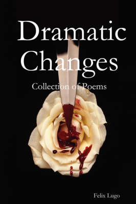 Dramatic Changes by Felix Lugo
