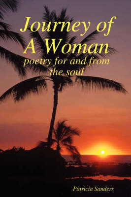 Journey of A Woman by Patricia Sanders