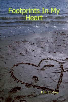 Footprints In My Heart by E. H. Lindsey