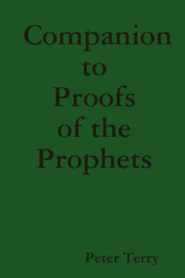 Companion to Proofs of the Prophets by Peter Terry