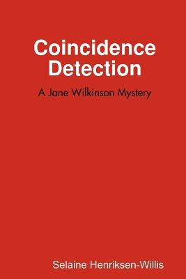Coincidence Detection by Selaine Henriksen