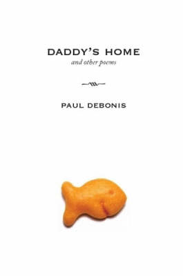Daddy's Home and Other Poems by Paul DeBonis