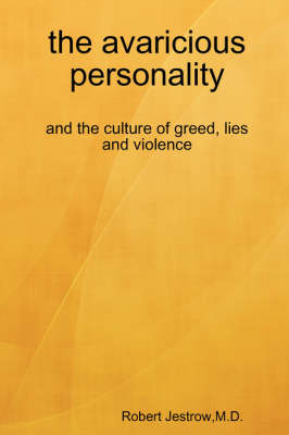 The Avaricious Personality by Robert Jestrow