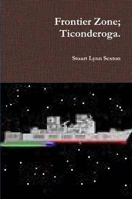Frontier Zone Ticonderoga by Stuart L. Sexton