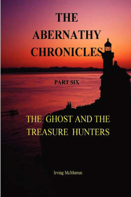 The Abernathy Chronicles by Irving McMurren