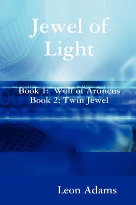 Jewel of Light by Leon Adams