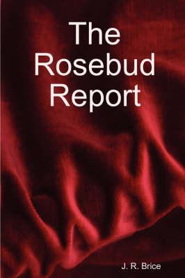 The Rosebud Report by John Brice