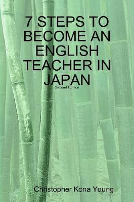7 Steps to Become an English Teacher in Japan by Christopher Kona Young