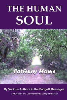 THE HUMAN SOUL - Pathway Home by James E. Padgett (Recorder), Joseph Babinsky (Commentary)