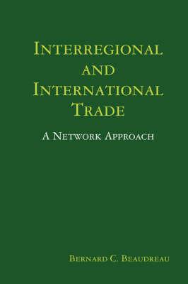 Interregional and International Trade by Bernard C. Beaudreau