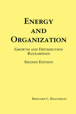 Energy and Organization by Bernard C. Beaudreau