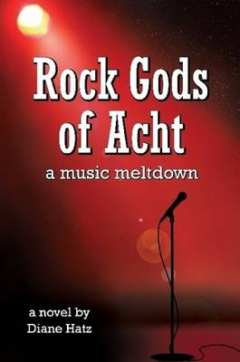Rock Gods of Acht by Diane Hatz