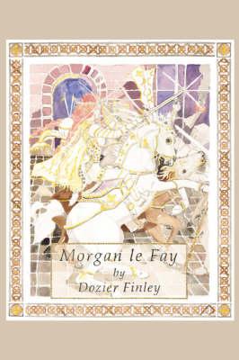 Morgan Le Fay by Dozier Finley