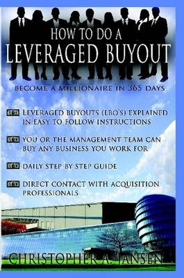 How to Do a Leveraged Buyout by Christopher Jansen