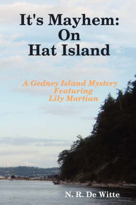 It's Mayhem: On Hat Island by N. R. De Witte