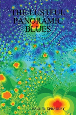 THE Lustful Panoramic Blues by Paul Spradley