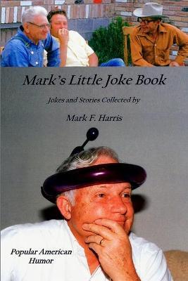 Mark's Little Joke Book by Mark (La Trobe University Australia) Harris