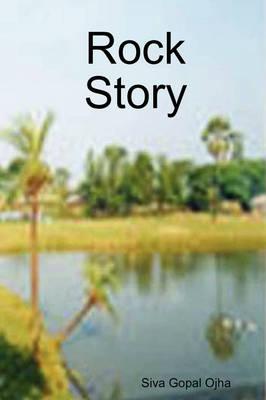 Rock Story by Siva Gopal Ojha