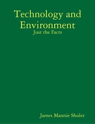 Technology and Environment: Just the Facts by James Shuler