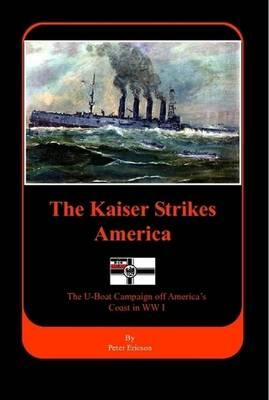 The Kaiser Strikes America by Peter Ericson