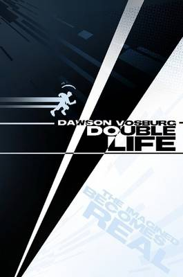 Double Life by Dawson Vosburg