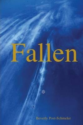 Fallen by Beverly Post-Schmeler