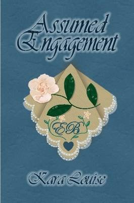Assumed Engagement by Kara Louise
