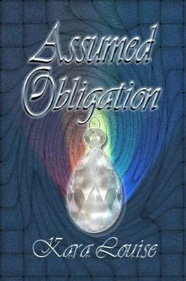 Assumed Obligation by Kara Louise