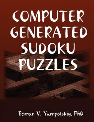 Computer Generated Sudoku Puzzles by Roman Yampolskiy