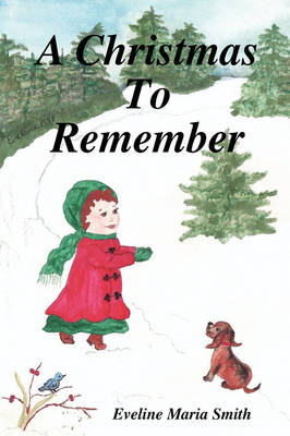 A Christmas To Remember by Eveline Maria Smith