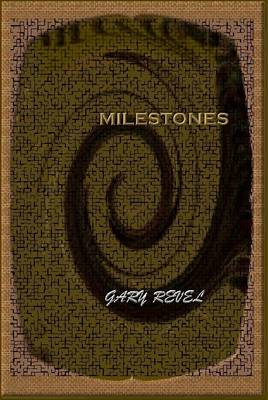 Milestones by Gary Revel