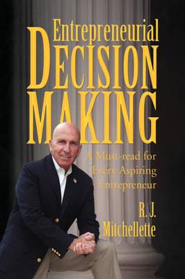 Entrepreneurial Decision Making by R J Mitchellette