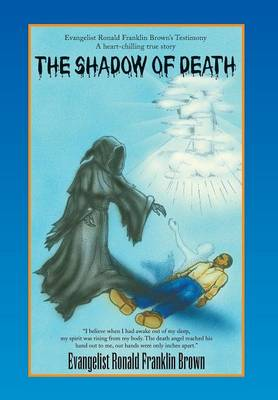 The Shadow of Death by Evangelist Ronald Franklin Brown